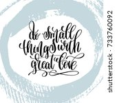 do small things with great love ... | Shutterstock .eps vector #733760092