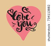 lettering love you. hand drawn... | Shutterstock .eps vector #734113882