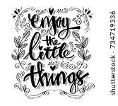 enjoy the little things. hand...   Shutterstock .eps vector #734719336