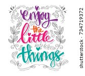 enjoy the little things. hand... | Shutterstock .eps vector #734719372