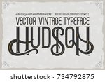 vector vintage typeface hudson .... | Shutterstock .eps vector #734792875