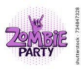 logo zombie party. zombie hand... | Shutterstock .eps vector #734847328