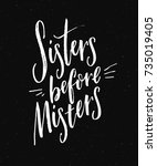 sisters before misters.... | Shutterstock .eps vector #735019405