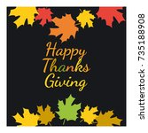 happy thanksgiving. greeting... | Shutterstock .eps vector #735188908