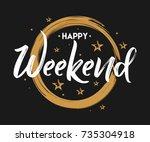 happy weekend   vintage...   Shutterstock .eps vector #735304918