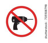no drill needed forbidden ...   Shutterstock .eps vector #735508798