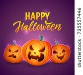happy halloween pumpkins.... | Shutterstock .eps vector #735557446