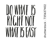 do what is right not what is... | Shutterstock .eps vector #735637402