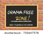 drama free zone  blackboard ... | Shutterstock . vector #735647578