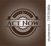 act now retro style wood emblem | Shutterstock .eps vector #735701806