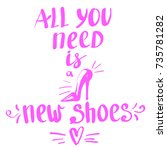 all you need is new shoes. ...   Shutterstock .eps vector #735781282