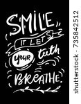 smile  it let's your teeth... | Shutterstock .eps vector #735842512