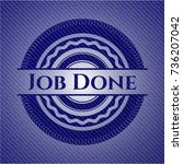 job done emblem with jean... | Shutterstock .eps vector #736207042