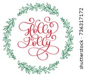 have a holly jolly christmas... | Shutterstock .eps vector #736317172