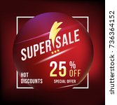 super sale 25  off discount... | Shutterstock .eps vector #736364152