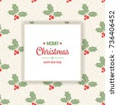 christmas background with... | Shutterstock .eps vector #736406452