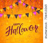 text happy halloween on an... | Shutterstock . vector #736413265