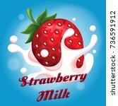 strawberry with milk dessert... | Shutterstock .eps vector #736591912