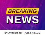 breaking news  tv screen saver  ...   Shutterstock .eps vector #736675132