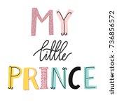 my little prince lettering | Shutterstock .eps vector #736856572
