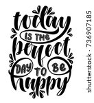 today is the perfect day to be... | Shutterstock .eps vector #736907185