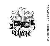 if you believe you can achieve... | Shutterstock .eps vector #736939792