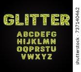 green glitter alphabet fonts... | Shutterstock .eps vector #737140462