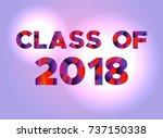 the words class of 2018 written ... | Shutterstock .eps vector #737150338