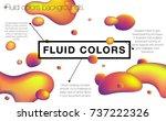 fluid colors. abstract liquid... | Shutterstock .eps vector #737222326