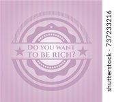 do you want to be rich  badge... | Shutterstock .eps vector #737233216