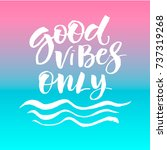 inspirational quote good vibes... | Shutterstock .eps vector #737319268