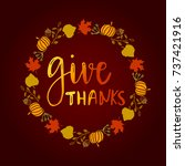 give thanks lettering card.... | Shutterstock . vector #737421916