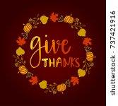give thanks season hand drawn....   Shutterstock . vector #737421916
