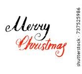 merry christmas hand lettering... | Shutterstock .eps vector #737525986