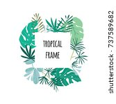 square tropical frame  template ... | Shutterstock . vector #737589682
