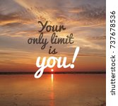 Small photo of Inspirational motivation quote YOUR ONLY LIMIT IS YOU on nature sunset background.