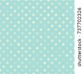white dot pattern on blue... | Shutterstock .eps vector #737702326