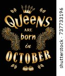 queens are born in october....
