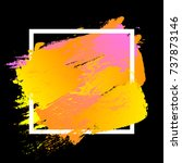 brush painted watercolor design ... | Shutterstock .eps vector #737873146