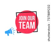 join our team megaphone label   Shutterstock .eps vector #737889232