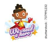 "vector emblem ""we need a hero""... | Shutterstock .eps vector #737991232"
