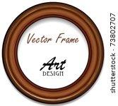 vector wooden round frame for... | Shutterstock .eps vector #73802707