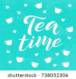 tea time white lettering text... | Shutterstock .eps vector #738052306
