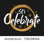 let's celebrate   grunge  ... | Shutterstock .eps vector #738108466