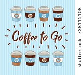 coffee to go illustration with... | Shutterstock . vector #738115108