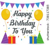 happy birthday background... | Shutterstock .eps vector #738117385