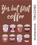 yes but first coffee hand drawn ... | Shutterstock . vector #738122482