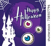 halloween greeting card and eye ... | Shutterstock .eps vector #738507796