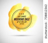 vector weekend sale watercolor... | Shutterstock .eps vector #738812362