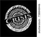 crisis chalk emblem written on... | Shutterstock .eps vector #738848446